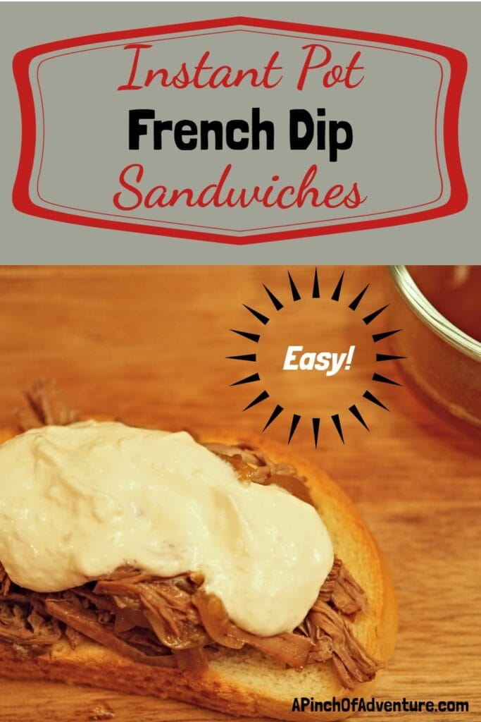 This easy french dip recipe is made with tender, fall off the bone, roast beef and served with au jus for dipping and a tangy horseradish sauce. It is the perfect easy family dinner recipe idea. It can be made in an instant pot or a slow cooker and it only takes 5 minutes of prep time! -APinchOfAdventure
